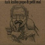 Various Artists: Turk Knifes Pope & Petit Mal